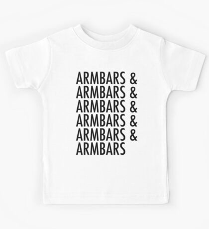 Armbars & Armbars & Armbars Kids Tee