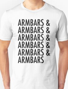 Armbars & Armbars & Armbars Unisex T-Shirt