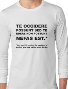 They Can Kill You, but the Legalities of Eating You Are Quite a Bit Dicier | Infinite Jest Long Sleeve T-Shirt