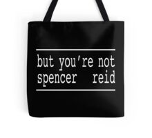 You're Not Spencer Reid (White) Tote Bag