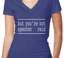 You're Not Spencer Reid (White) Women's Fitted V-Neck T-Shirt
