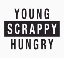 Young Scrappy and Hungry - Black Type on White Kids Tee