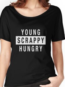 Young Scrappy and Hungry - White Type on Black Women's Relaxed Fit T-Shirt