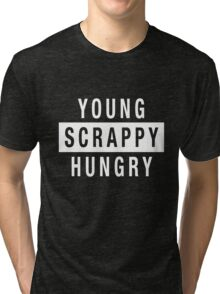 Young Scrappy and Hungry - White Type on Black Tri-blend T-Shirt