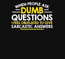 dumb question Unisex T-Shirt