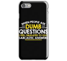 dumb question iPhone Case/Skin