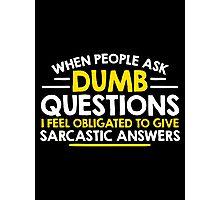 dumb question Photographic Print