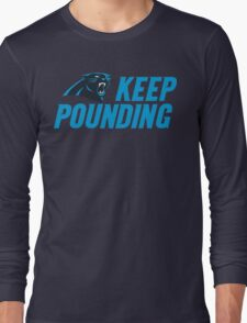 Keep Pounding - Panthers Long Sleeve T-Shirt