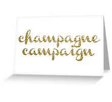 Champagne Campaign Greeting Card
