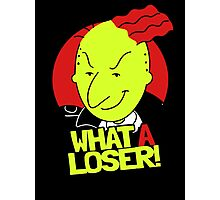 What A Loser! Photographic Print