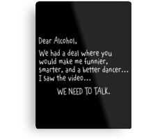 alcohol talk Metal Print