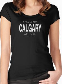 EXCUSE MY CALGARY ATTITUDE Women's Fitted Scoop T-Shirt