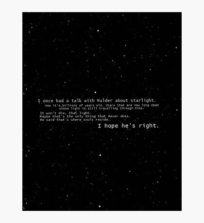 I once had a talk with mulder about starlight... Photographic Print