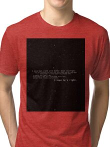 I once had a talk with mulder about starlight... Tri-blend T-Shirt