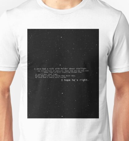 I once had a talk with mulder about starlight... Unisex T-Shirt