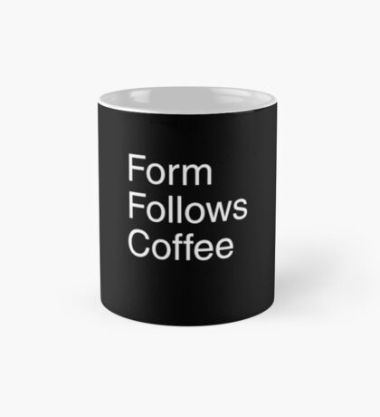 Form Follows Coffee (BLACK) Mug