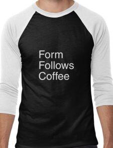 Form Follows Coffee (BLACK) Men's Baseball ¾ T-Shirt