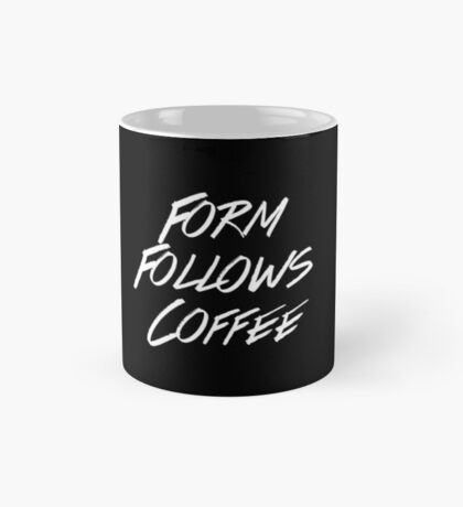 Form Follows Coffee v2 (BLACK) Mug