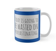 Wasted procrastinating Mug