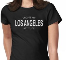 EXCUSE MY LOS ANGELES ATTITUDE Womens Fitted T-Shirt