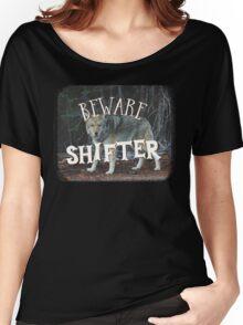 BEWARE SHIFTER (wolf) Women's Relaxed Fit T-Shirt