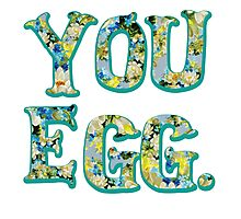 YOU EGG (all flowery) Photographic Print