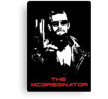 The McGreginator Canvas Print