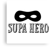 Supa Hero Canvas Print