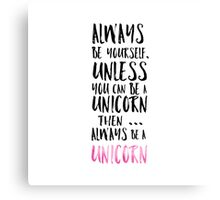 Modern funny unicorn quote typography girly Canvas Print