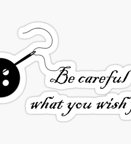 Coraline 'Be Careful What You Wish For' Sticker