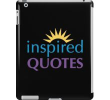 inspired quotes iPad Case/Skin
