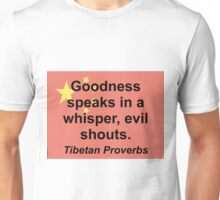 Goodness Speaks In A Whisper - Tibetan Proverb Unisex T-Shirt