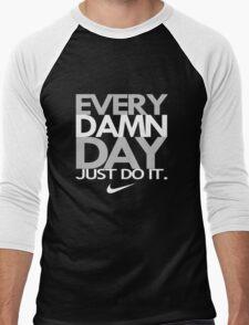 fresh every damn day just do it Men's Baseball ¾ T-Shirt