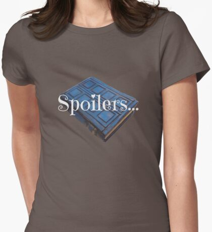 Spoilers ... Womens Fitted T-Shirt