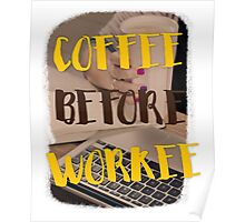 Coffee before workee Poster