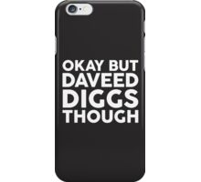 Daveed Diggs tho. (white font) iPhone Case/Skin