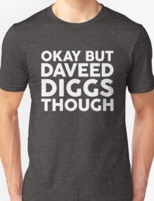 Daveed Diggs tho. (white font) Unisex T-Shirt