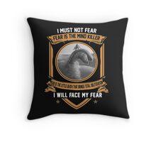 I must not fear Throw Pillow