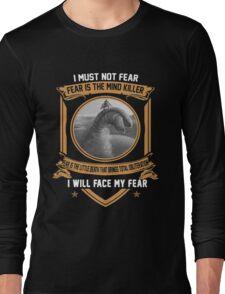 I must not fear Long Sleeve T-Shirt