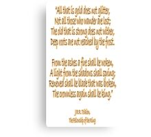 J.R.R, Tolkien, The Fellowship of the Ring, All that is gold does not glitter, Canvas Print