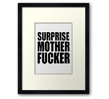 Surprise Mother Fucker Sticker Sergent Doakes funny quote saying Framed Print