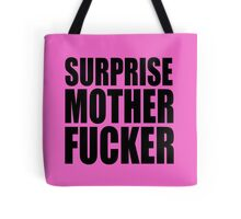 Surprise Mother Fucker Sticker Sergent Doakes funny quote saying Tote Bag