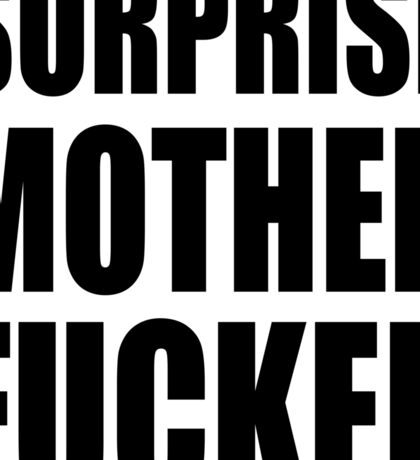 Surprise Mother Fucker Sticker Sergent Doakes funny quote saying Sticker
