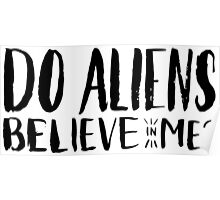 do aliens believe in me? Poster