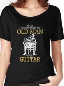 Never Underestimate An Old Man With A Guitar Degree Women's Relaxed Fit T-Shirt