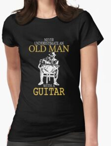 Never Underestimate An Old Man With A Guitar Degree Womens Fitted T-Shirt