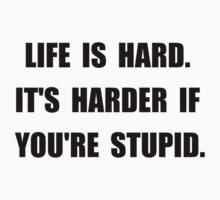 Life Stupid Kids Tee