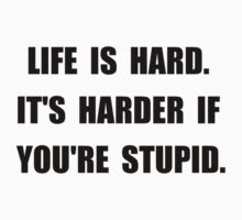 Life Stupid Baby Tee