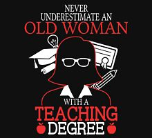 Never Underestimate An Old Woman With A Teaching Degree Women's Fitted V-Neck T-Shirt