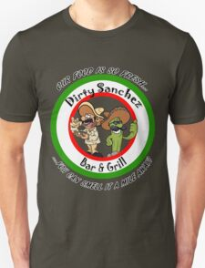 dirty sanchez bar and grill T-Shirt